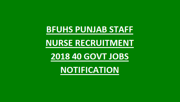 BFUHS PUNJAB STAFF NURSE RECRUITMENT 2019 25 GOVT JOBS APPLY