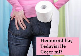 Hemoroid İlaç Tedavisi İle Geçer mi?