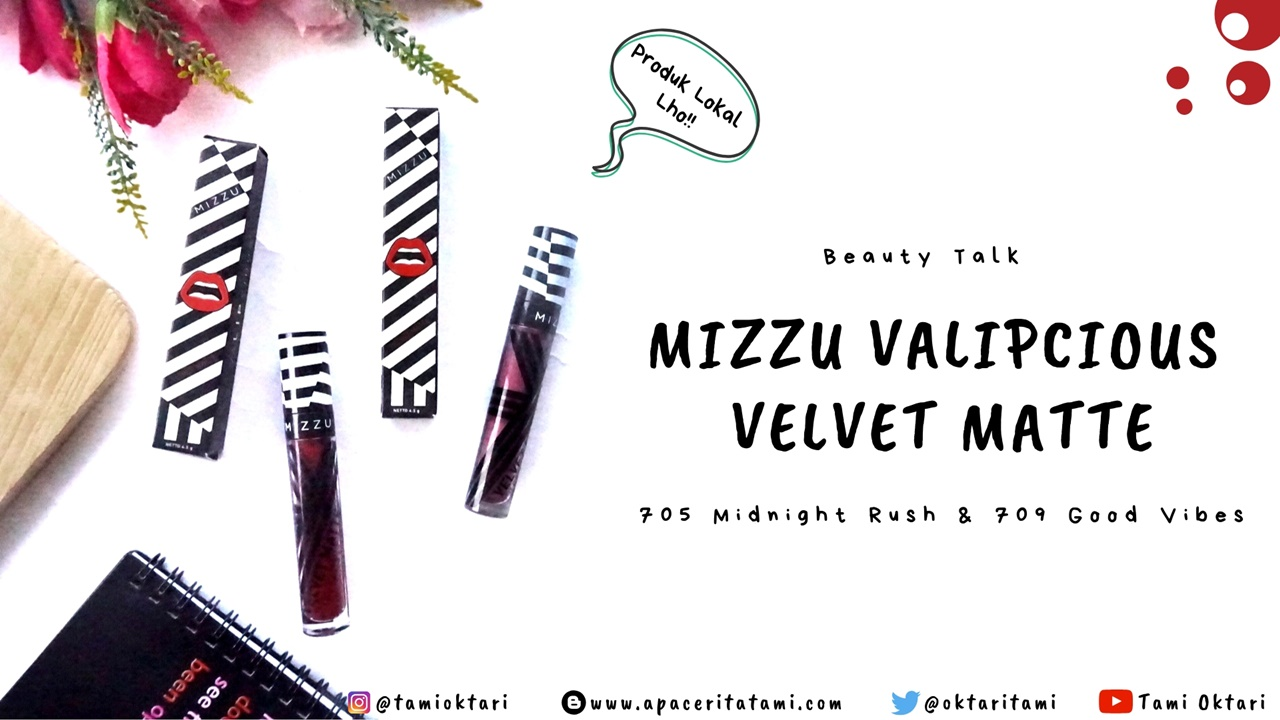 Mizzu Valipcious Velvet Matte 709 Good Vibes Harga Terkini Dan Review Shade 705 Midnight Rush