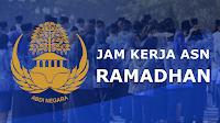 Penetapan Jam Kerja ASN Pada Bulan Ramadhan 1440 H / 2019 H