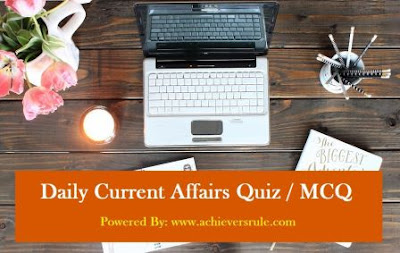 Daily Current Affairs MCQ- 9th and 10th August 2017