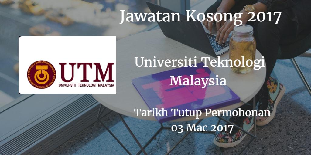 Jawatan Kosong UTM 03 Mac 2017
