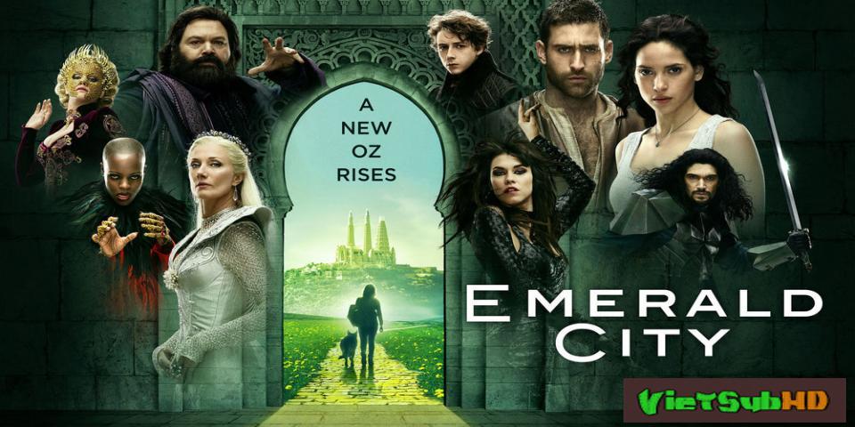 Phim Thành Phố Ngọc Lục Bảo Hoàn Tất (10/10) VietSub HD | Emerald City Season 1 2017