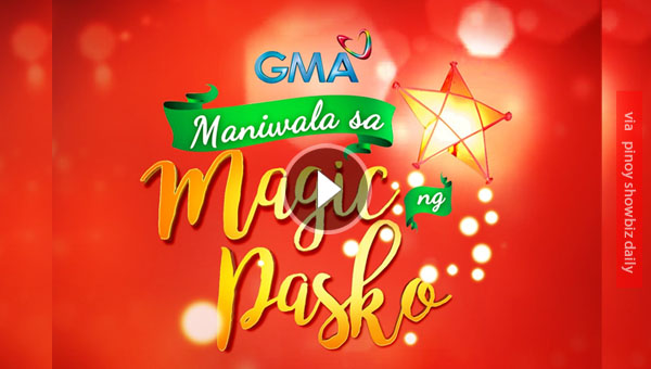 "Watch: GMA7's 2016 Christmas Station ID ""Magic Ng Pasko"""
