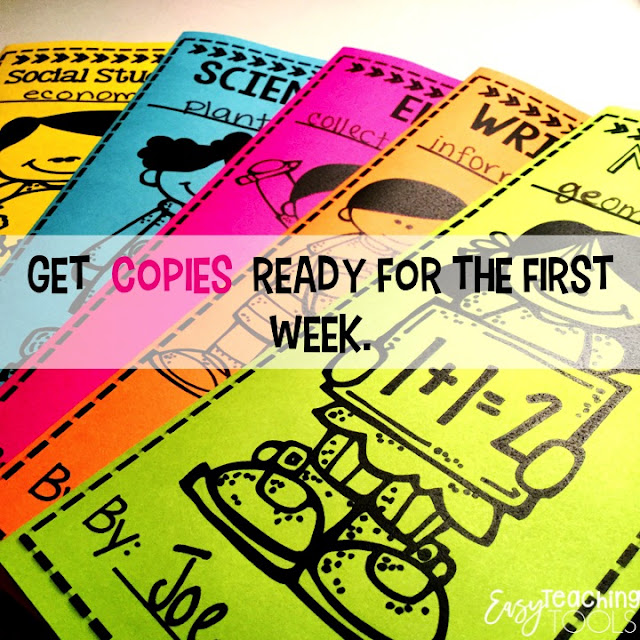 Take out your Back to School file and take out all getting to know you activities, crafts, Back to School paperwork, and beginning of the year stuff and make your copies now.
