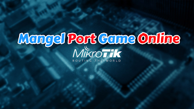 Share Konfig Mangel Port Game Mikrotik