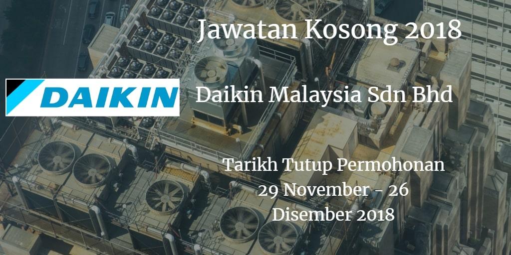 Jawatan Kosong Daikin Malaysia Sdn Bhd 29 November - 26 Disember 2018