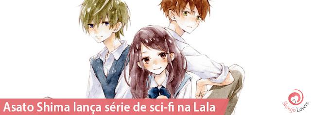 Asato Shima lança série de sci-fi na Lala