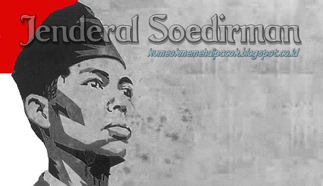 Biografi Singkat Jendral Sudirman Kumeok Memeh Dipacok