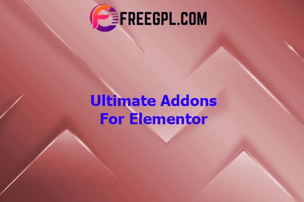Ultimate Addons for Elementor Nulled Download Free
