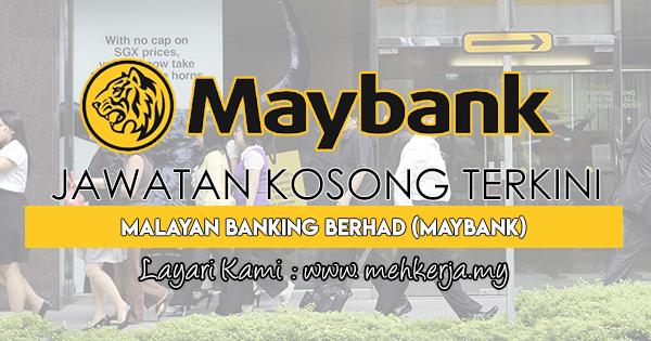 Jawatan Kosong Terkini 2017 di Malayan Banking Berhad (Maybank)