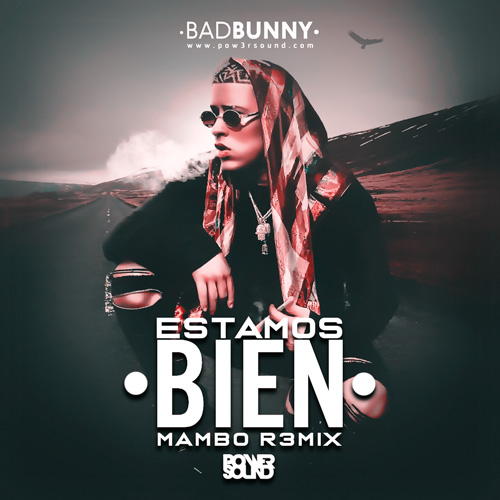 https://www.pow3rsound.com/2018/09/bad-bunny-estamos-bien-mambo-remix.html