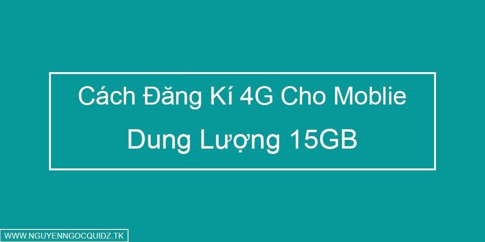 Cách Đăng Ký 4G Miễn Phí Dung Lượng 15GB - NNQ