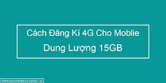 Cách Đăng Ký 4G Miễn Phí Dung Lượng 15GB