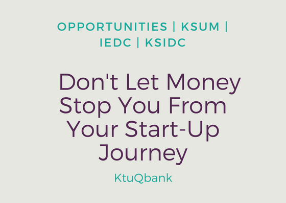 Opportunities : Don't Let Money Stop You From Your Start-Up Journey