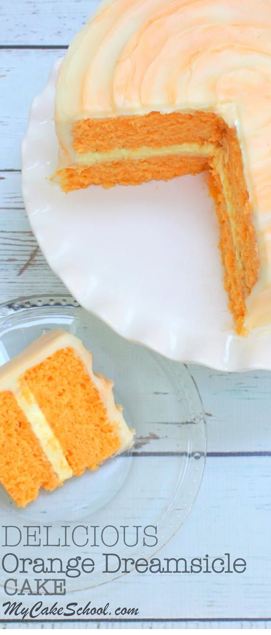 Orange Dreamsicle Cake- Delicious Homemade Recipe