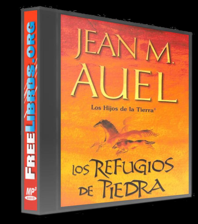 Los refugios de piedra – Jean M. Auel [AudioLibro]