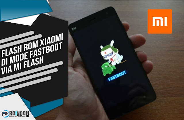 Flash ROM HP Xiaomi di mode Fastboot via Mi Flash