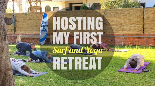 My Experience Hosting My First Surf and Yoga Retreat