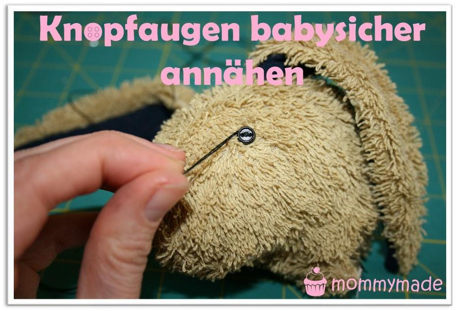 http://mommymade-de.blogspot.de/2014/03/tutorial-knopfaugen-baby-sicher-annahen.html