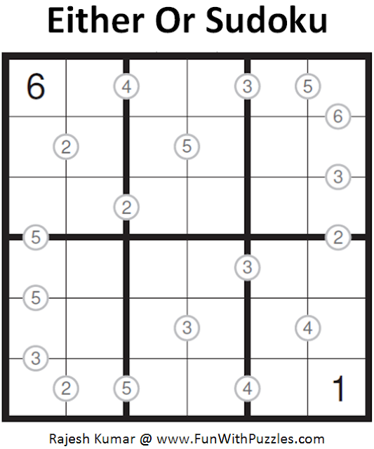 Either Or Sudoku (Mini Sudoku Series #87)