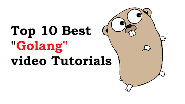 Top 10 Best Golang video tutorials