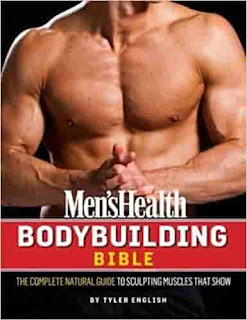 Men's Health Natural Bodybuilding Bible: A Complete 24-Week Program For Sculpting Muscles That Show by Tyler English
