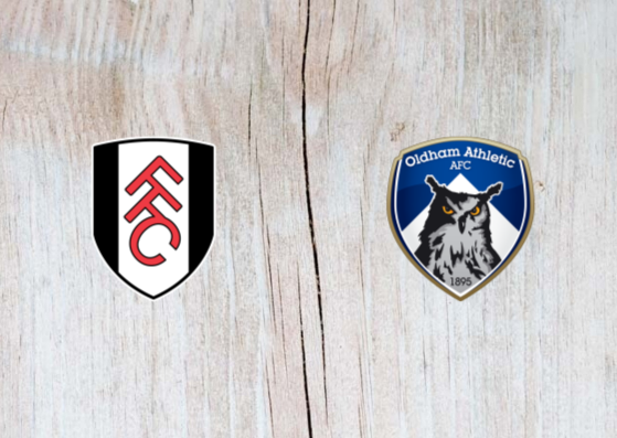Fulham vs Oldham - Highlights 6 January 2019