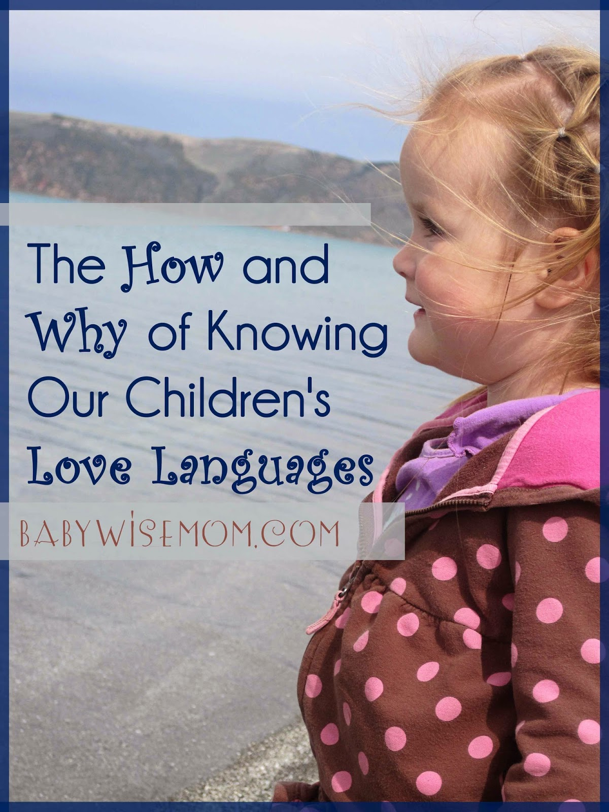 The How and Why of Knowing Our Children's Love Languages
