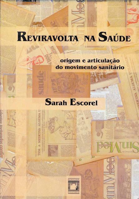 Reviravolta na saúde origem e articulação do movimento sanitário - Sarah Escorel.jpg