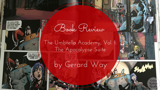 Graphic Novel Review of The Umbrella Academy, Vol. 1: The Apocalypse Suite by Gerard Way