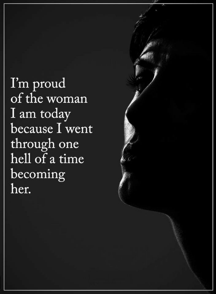 Quotes Be Proud Of The Woman You Are Today Because You Went Through