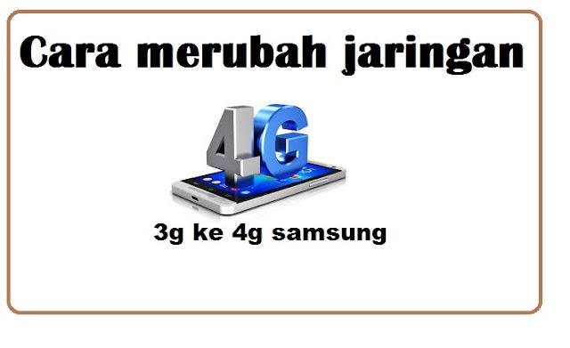 Cara Merubah Jaringan 3g ke 4g Samsung j1, Cara Mengembalikan Jaringan 4g Yang Hilang Samsung, Cara Agar Sinyal 4g Terus Di Android, cara memperkuat sinyal 4g, jaringan 4g