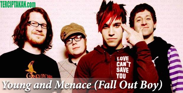 Lirik Lagu Young and Menace Fall Out Boy