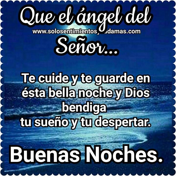 Buenas Noches Que El ángel Del Señor Te Cuide Y Te Guarde En