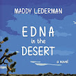 Nayu's Reading Corner: Edna in the Desert by Maddy Lederman (Young Adult, 9/10E, short 'n' sweet review)