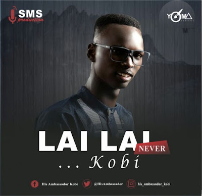 Music: Kobi – Lai Lai [Never] ||