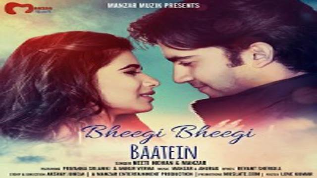 Bheegi Bheegi Baatein Song Lyrics - Manzar, Neeti Mohan