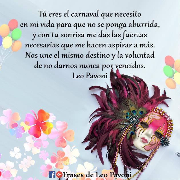 Frases De Leo Pavoni Eres El Carnaval