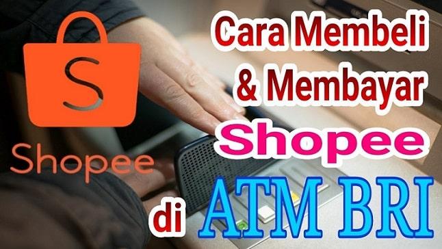 Cara Membayar Shopee lewat Atm Bri