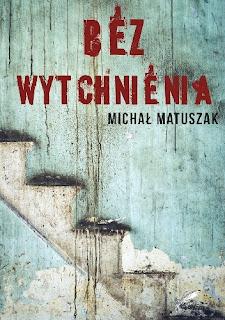 Bez wytchnienia - Michał Matuszak