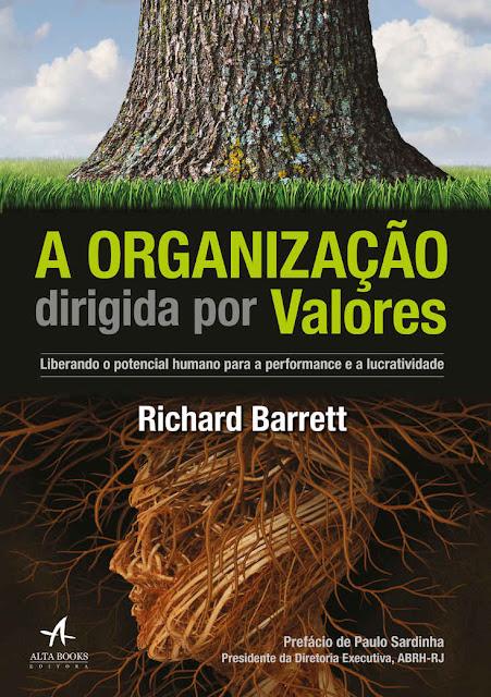 A organização dirigida por valores Liberando o potencial humano para a performance e a lucratividade - Richard Barrett.jpg