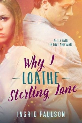 Why I Loathe Sterling Lane Ingrid Paulson