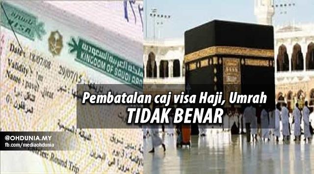 Laporan Pembatalan Caj Visa Arab Saudi Tidak Benar - Kementerian Luar