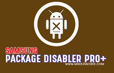 Package Disabler Pro + (Samsung) Apk (paid) for Android
