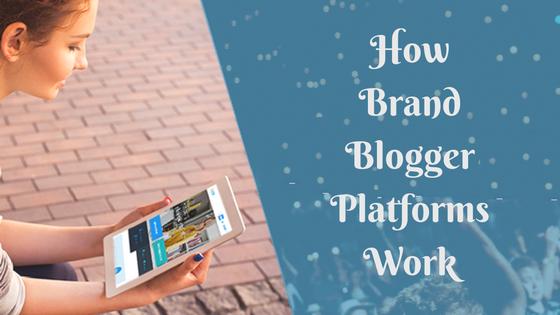 Brand Blogger Platforms