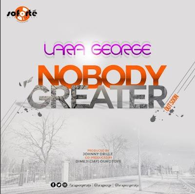 Music: Nobody Greater + Eyin L'Oba – Lara George