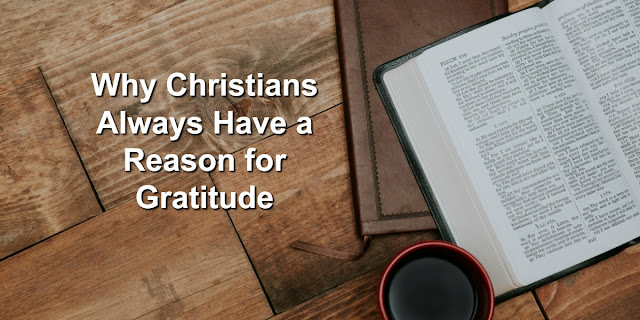 Christians Have Reason for Eternal Gratitude and Great Expectation