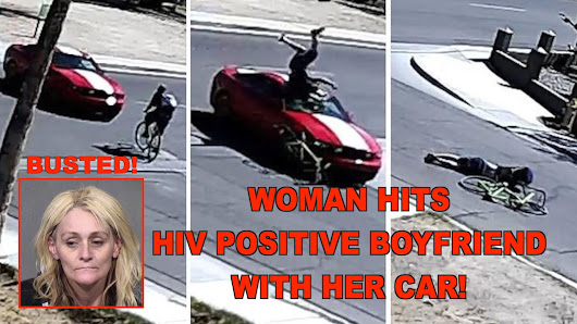 Woman Runs Down HIV Positive Boyfriend With Her Car!