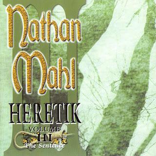 Nathan Mahl - 2002 - Heretik Volume III: The Sentence